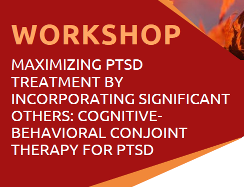 Cognitive Behavioral Conjoint Therapy (CBCT) for PTSD: 4 half-day Foundational Training