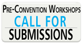 Pre-Convention Workshops Call For Submissions